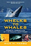 Whelks to Whales, Rick M. Harbo, 1550174916