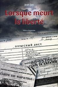 Lorsque meurt la liberté par Jean Jux