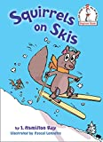 Squirrels on Skis (Beginner Books(R))