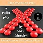 The Forever Pill | Mike Murphy