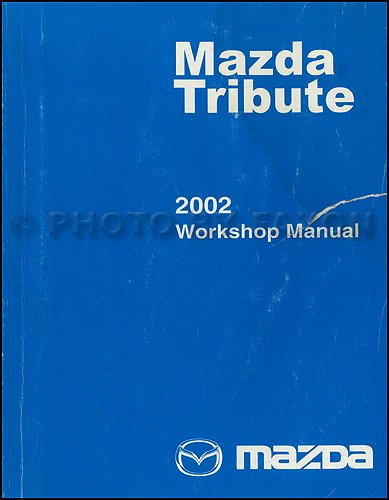 2002 mazda tribute repair shop manual original mazda amazon com books rh amazon com 2003 mazda tribute repair manual pdf 2001 mazda tribute repair manual pdf free