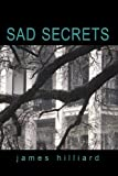 Sad Secrets, Triunfos Publishing, 1450205275