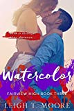 Watercolor (Fairview High Book 3)