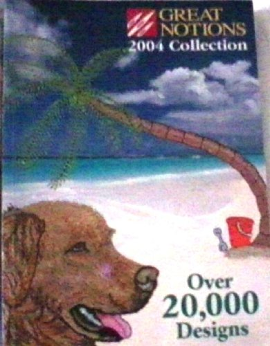 Great Notions Embroidery Designs Full Collection (2004 Collection- Over 20,000 designs)