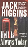Hell Is Always Today, Jack Higgins, 0425202860