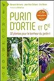 Purin d'ortie & cie - 33 plantes pour le bonheur du jardin !