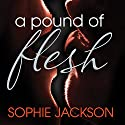 A Pound of Flesh Audiobook by Sophie Jackson Narrated by Siri Steinmo