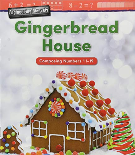 Engineering Marvels: Gingerbread House, Fun Holiday/Christmas Themed Book for Kids Ages 4-8, Teaches STEM Concepts to Beginning Readers (Mathematics Readers)