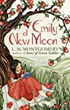 Emily of New Moon[EMILY OF NEW MOON][Paperback]