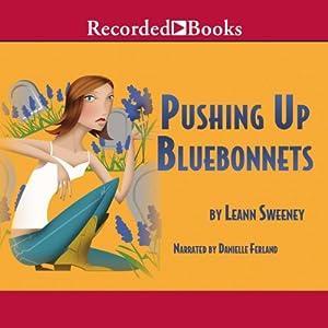 Pushing Up Bluebonnets Audiobook