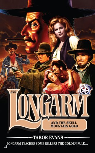 book cover of Longarm and the Skull Mountain Gold