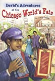 David's Adventures at the Chicago World's Fair, Linda Sibley, 0789154854