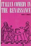 Italian Comedy in the Renaissance, Marvin T. Herrick, 0252727371
