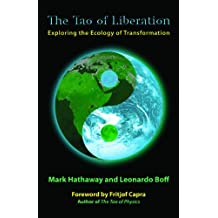 Tao of Liberation: Exploring the Ecology of Transformation (Ecology and Justice)