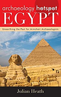 Book Cover: Archaeology Hotspot Egypt: Unearthing the Past for Armchair Archaeologists