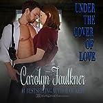 Under the Cover of Love   Carolyn Faulkner