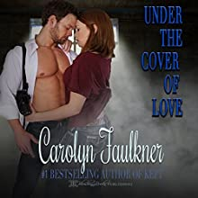 Under the Cover of Love Audiobook by Carolyn Faulkner Narrated by Rick McFadden