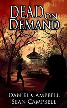 Dead on Demand (A DCI Morton Crime Novel Book 1) by [Campbell, Sean, Campbell, Daniel]