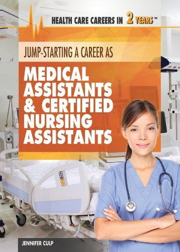 Download Jump-Starting Careers as Medical Assistants & Certified Nursing Assistants (Health Care Careers in 2 Years) pdf