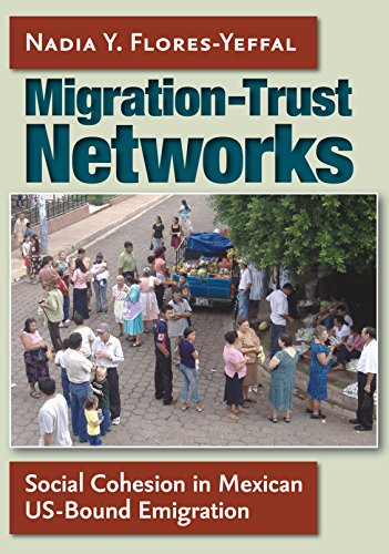 Download Migration-Trust Networks: Social Cohesion in Mexican US-Bound Emigration Pdf