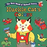 Huckle Cat's Colors, Richard Scarry, 0689816553