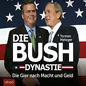Die Bush Dynastie | Livre audio