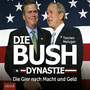 Die Bush Dynastie Hörbuch