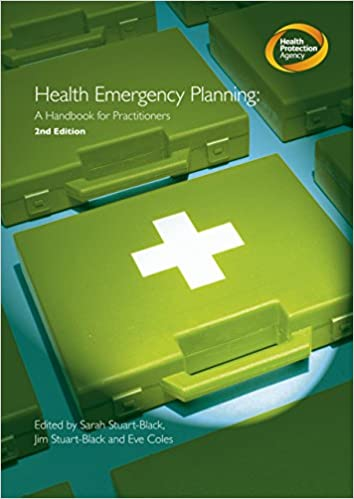 Health emergency planning: a handbook for practitioners by Health Protection Agency (12-Aug-2008)