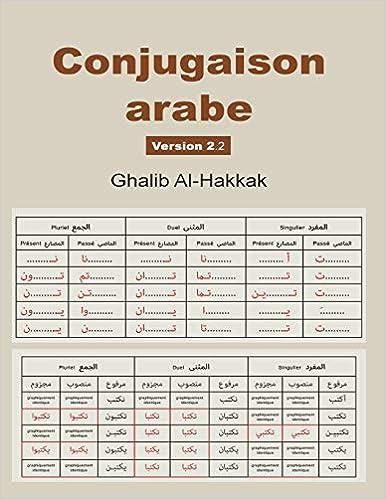 Conjugaison Arabe Version 2 Nouvelle Edition Corrigee Et Augmentee French Edition Al Hakkak Ghalib 9781544031521 Amazon Com Books