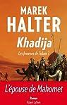 Les femmes de l'islam, tome 1 : Khadija par Halter