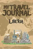 My Travel Journal Liberia: 6x9 Travel Notebook or Diary with prompts, Checklists and Bucketlists perfect gift for your Trip to Liberia   for every Traveler