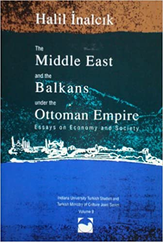 the middle east the balkans under the ott empire essays on  the middle east the balkans under the ott empire essays on economy society na university turkish studies and turkish ministry of culture