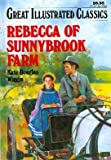 Rebecca of Sunnybrook Farm; The House of the Seven Gables; Black Beauty; and Pollyanna (Great Illustrated Classics, Assorted Volumes)