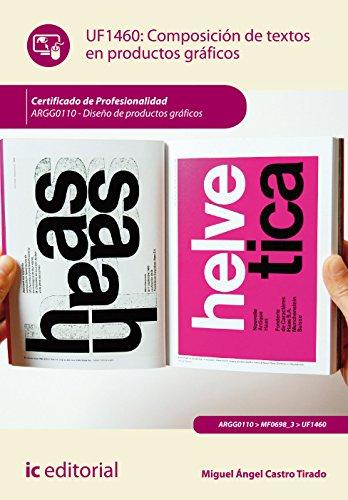 Composición de textos en productos gráficos. uf1460 - diseño de productos gráficos por Castro Tirado, Miguel Ángel