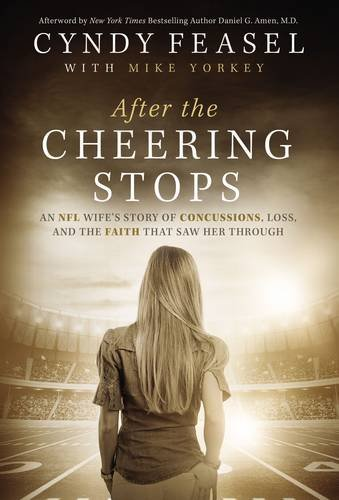 After the Cheering Stops: An NFL Wife's Story of