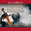 The Iron Hound: The Hallowed War, Book 2 Audiobook by Tim Akers Narrated by Kyle McCarley