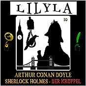 Der Krüppel (Lilyla - Sherlock Holmes 10) | Arthur Conan Doyle