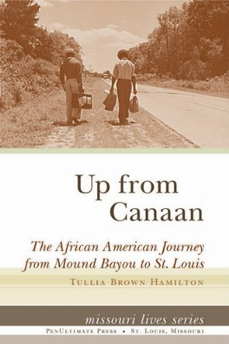 Up from Canaan: The African American Journey from Mound Bayou to St. Louis (Missouri Lives Series)
