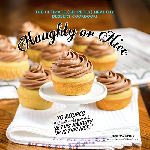 Mischievous Or Nice Cookbook: The Ultimate Healthy Dessert Cookbook