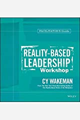 Reality-Based Leadership Workshop Facilitator's Guide Set by Cy Wakeman (2014-01-28)