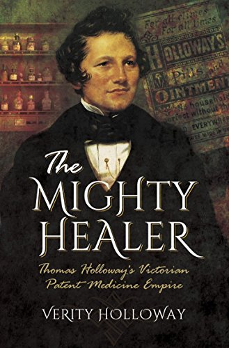 The Mighty Healer: Thomas Holloway's Victorian Patent Medicine Empire