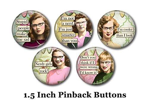 "Nerd Humor - Humorous Pins - 5 Pinback Buttons - 1.5"" Pinbacks - Nerd Pins - Funny Pins - Sassy Quotes - Sarcasm - Retro Fashion - Nerdy Girls"