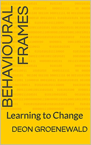 Behavioural Frames: Learning to Change (Book 2) by [Groenewald, Deon]