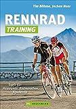 Rennrad-Training: Topfit für: Hausrunde, Radmarathon, Alpencross