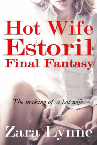Hot-Wife-Estoril-UK-Edition-Final-Fantasy-Hot-Wife-in-Europe-series-a-collection-of-erotic-short-stories-about-hot-wives-and-hotwifing-Book-5