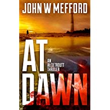 AT Dawn (An Alex Troutt Thriller, Book 4) (Redemption Thriller Series)