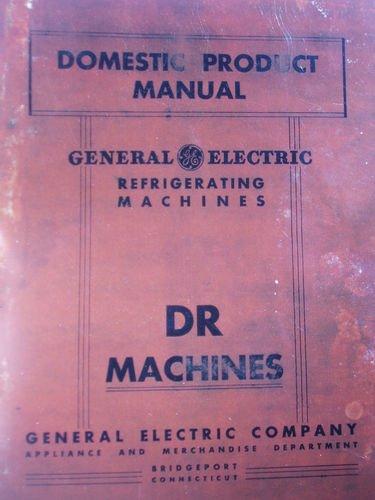 GE Accepted Electric Monitor Top Repair Manual 1927-33 Vol. I DR Machines (Vintage General Electric refrigerator repair manual)