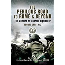 Perilous Road to Rome and Beyond: The Memoirs of a Gordon Highlander