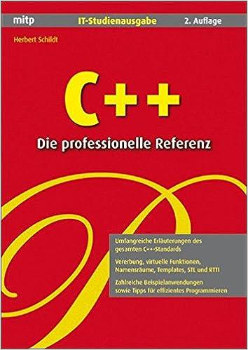 C++ - Die professionelle Referenz. IT-Studienausgabe: Herbert ...