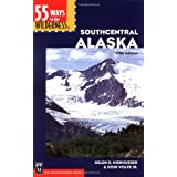 55 Ways to the Wilderness in Southcentral Alaska: 5th Edition